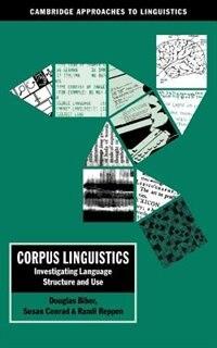 Corpus Linguistics: Investigating Language Structure And Use by Douglas Biber