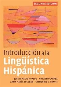 Introducción a la lingüística hispánica by José Ignacio Hualde