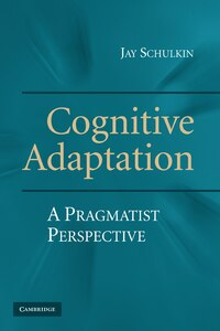 Cognitive Adaptation: A Pragmatist Perspective