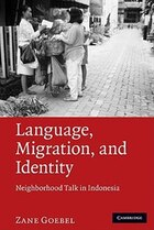 Language, Migration, and Identity: Neighborhood Talk in Indonesia