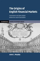 The Origins of English Financial Markets: Investment and Speculation before the South Sea Bubble