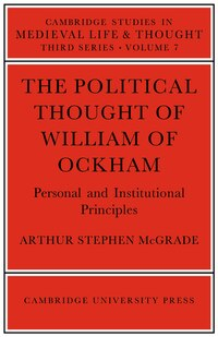 The Political Thought of William Ockham: POLITICAL THOUGHT OF WILLIAM O