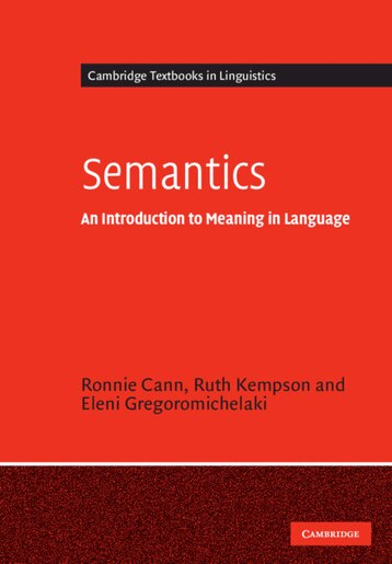 Semantics: An Introduction to Meaning in Language by Ronnie Cann