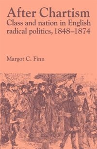 After Chartism: Class and Nation in English Radical Politics 1848-1874