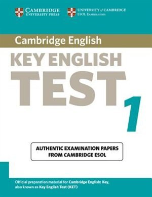 Cambridge Key English Test 1 Students Book: Examination Papers from the University of Cambridge ESOL Examinations by Cambridge ESOL