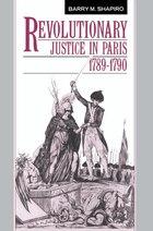 Revolutionary Justice In Paris, 1789-1790: Revolutionary Justice In Paris