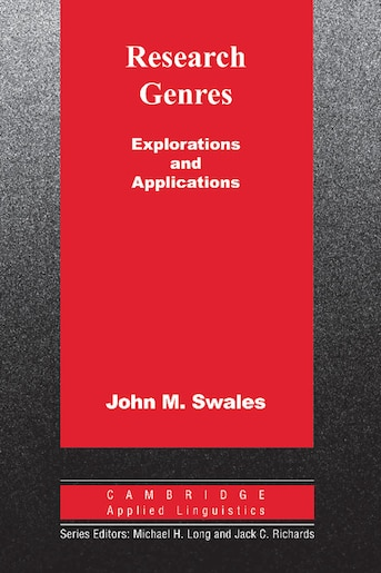 Research Genres: Explorations and Applications by John M. Swales