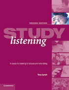 Study Listening: A Course in Listening to Lectures and Note Taking