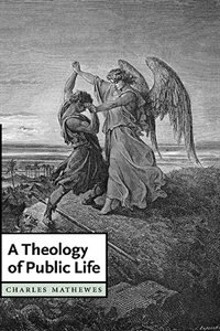 A Theology of Public Life