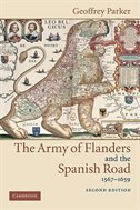 The Army of Flanders and the Spanish Road, 1567-1659: The Logistics of Spanish Victory and Defeat…