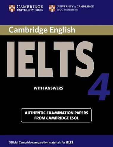 Cambridge IELTS 4 Students Book with Answers: Examination papers from University of Cambridge ESOL Examinations by Cambridge ESOL