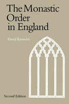 The Monastic Order in England: A History of its Development from the Times of St Dunstan to the…
