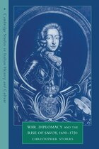War, Diplomacy and the Rise of Savoy, 1690-1720