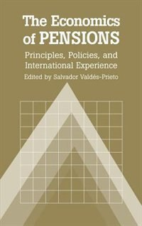 Book The Economics Of Pensions: Principles, Policies, and International Experience by Salvador Valdés-Prieto