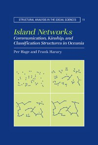Island Networks: Communication, Kinship, And Classification Structures In Oceania