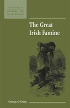 The Great Irish Famine: GRT IRISH FAMINE