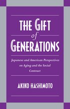 The Gift Of Generations: Japanese and American Perspectives on Aging and the Social Contract