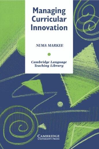 Managing Curricular Innovation by Numa Markee