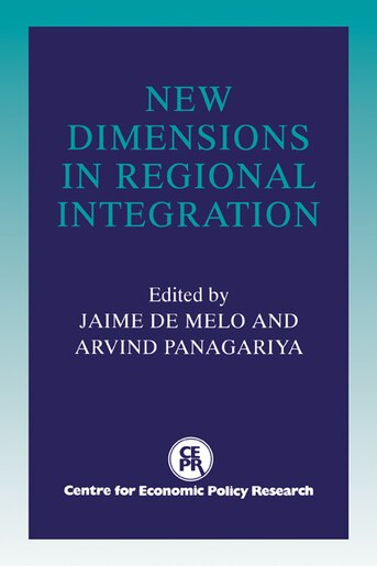 New Dimensions In Regional Integration by Jaime De Melo
