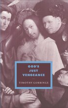 Gods Just Vengeance: Crime, Violence and the Rhetoric of Salvation