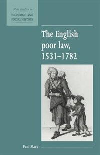 The English Poor Law, 1531-1782