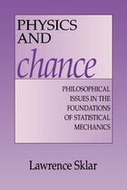 Physics and Chance: Philosophical Issues in the Foundations of Statistical Mechanics