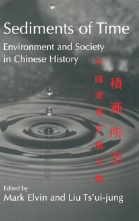 Sediments Of Time: Environment and Society in Chinese History
