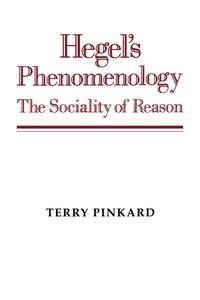 Hegels Phenomenology: The Sociality of Reason