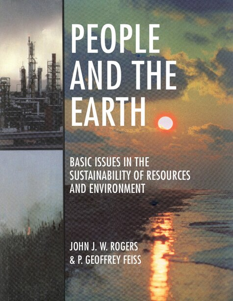 People And The Earth: Basic Issues In The Sustainability Of Resources And Environment by John James William Rogers