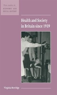 Health And Society In Britain Since 1939