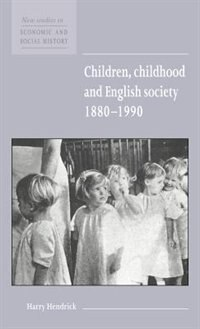 Children, Childhood And English Society, 1880-1990