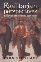 Egalitarian Perspectives: Essays in Philosophical Economics