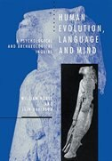 Human Evolution, Language And Mind: A Psychological and Archaeological Inquiry