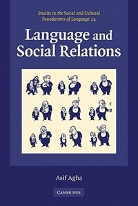 Language and Social Relations by Asif Agha