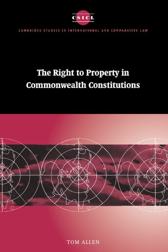The Right To Property In Commonwealth Constitutions by Tom Allen