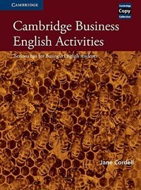 Cambridge Business English Activities: Serious Fun for Business English Students by Jane Cordell