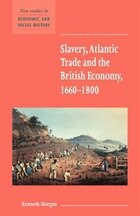 Slavery, Atlantic Trade and the British Economy, 1660-1800