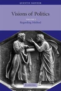 Visions of Politics: Regarding Method