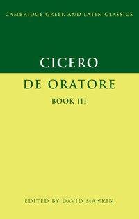 Cicero: De Oratore Book III