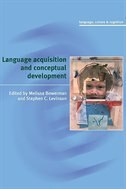 Language Acquisition And Conceptual Development by Melissa Bowerman