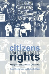 Citizens without Rights: Aborigines and Australian Citizenship