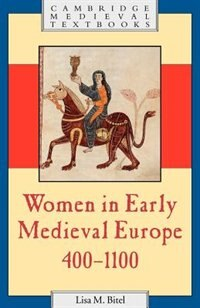 Women in Early Medieval Europe, 400-1100
