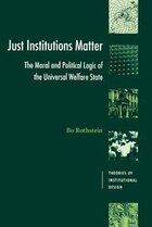 Just Institutions Matter: The Moral and Political Logic of the Universal Welfare State