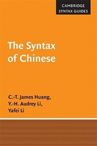 The Syntax of Chinese by C.-T. James Huang