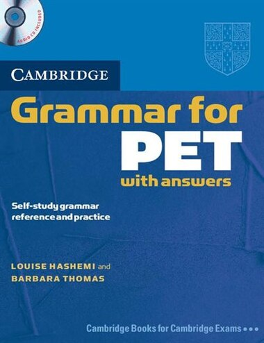 Cambridge Grammar for PET Book with Answers and Audio CD: Self-Study Grammar Reference and Practice by Louise Hashemi