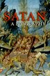 Satan: A Biography by Henry Ansgar Kelly