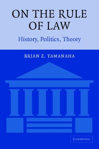 On The Rule of Law: History, Politics, Theory
