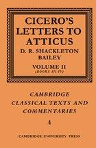 Cicero: Letters To Atticus: Volume 2, Books 3-4: CICERO