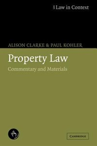 Property Law: Commentary and Materials by Alison Clarke
