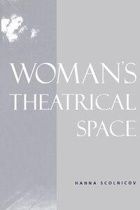 Womans Theatrical Space: WOMANS THEATRICAL SPACE